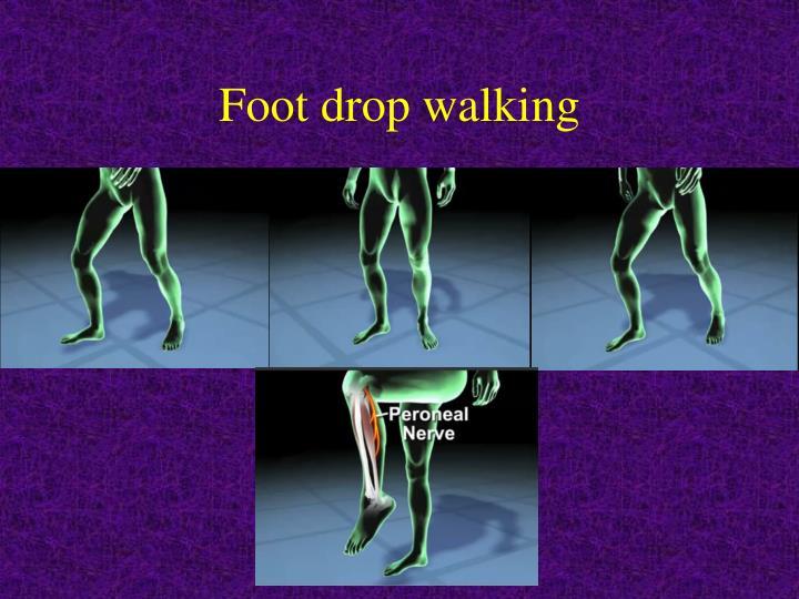 Foot drop walking