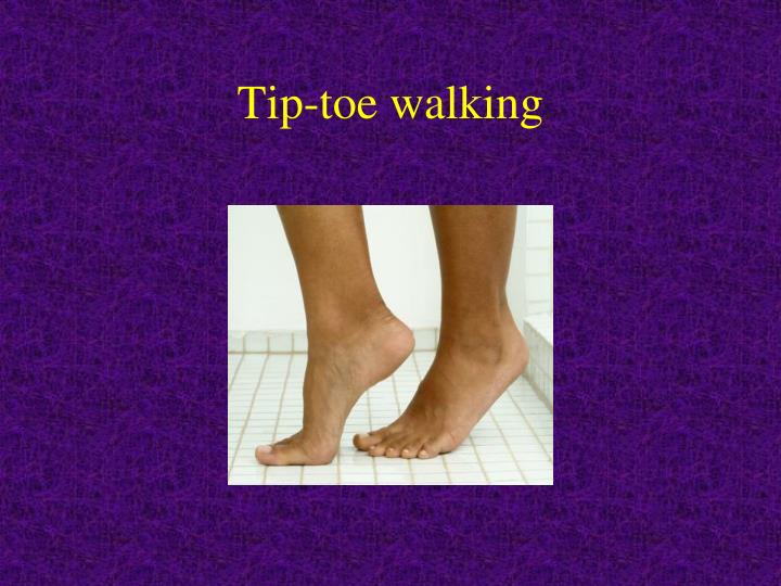 Tip-toe walking