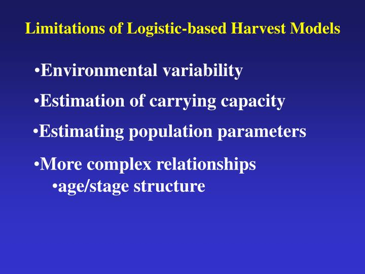 Limitations of Logistic-based Harvest Models
