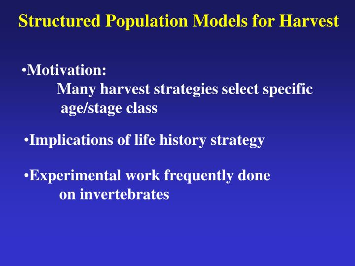 Structured Population Models for Harvest