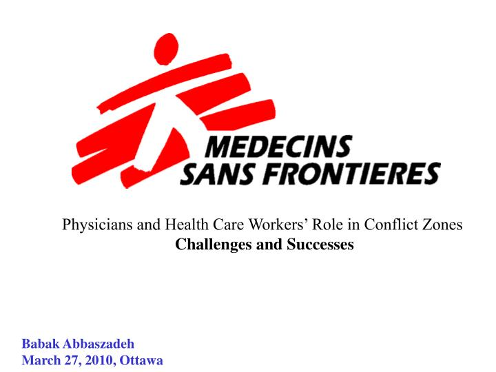 Physicians and Health Care Workers' Role in Conflict Zones