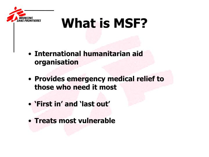What is MSF?