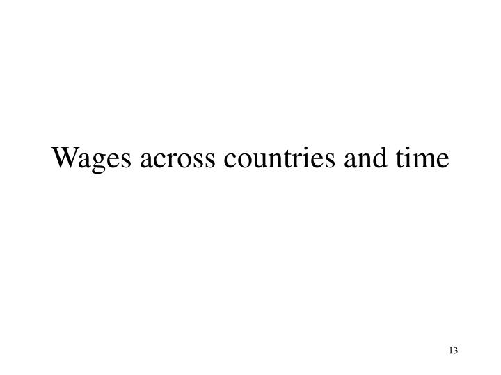 Wages across countries and time