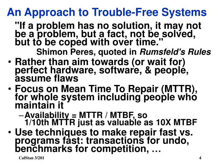An Approach to Trouble-Free Systems