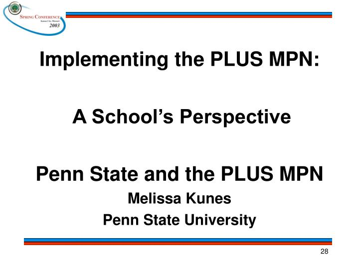 Implementing the PLUS MPN: