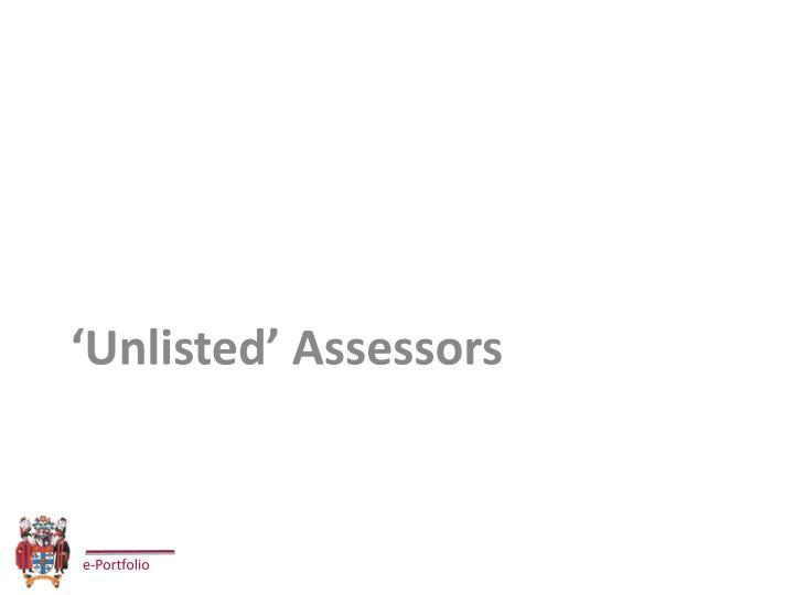 'Unlisted' Assessors