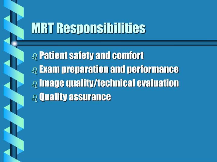 MRT Responsibilities