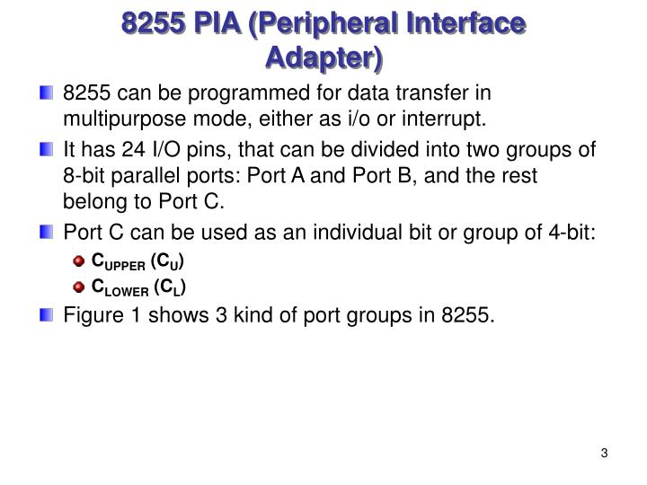 8255 PIA (Peripheral Interface Adapter)