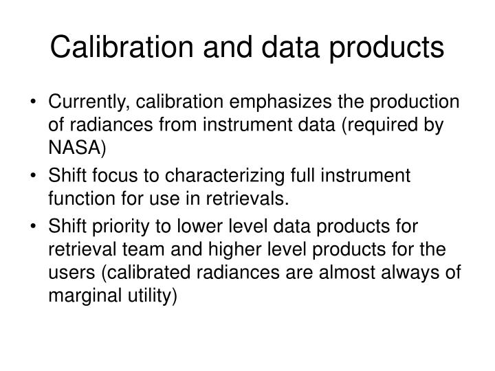 Calibration and data products