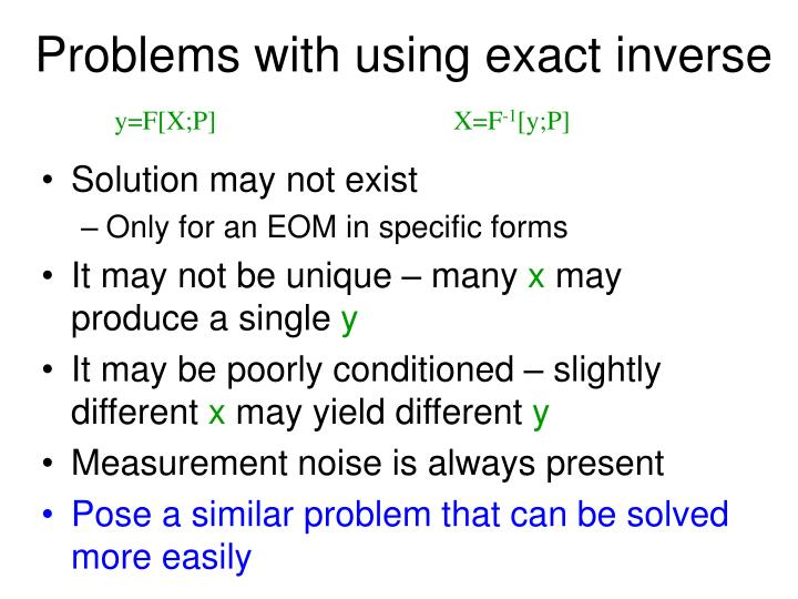 Problems with using exact inverse