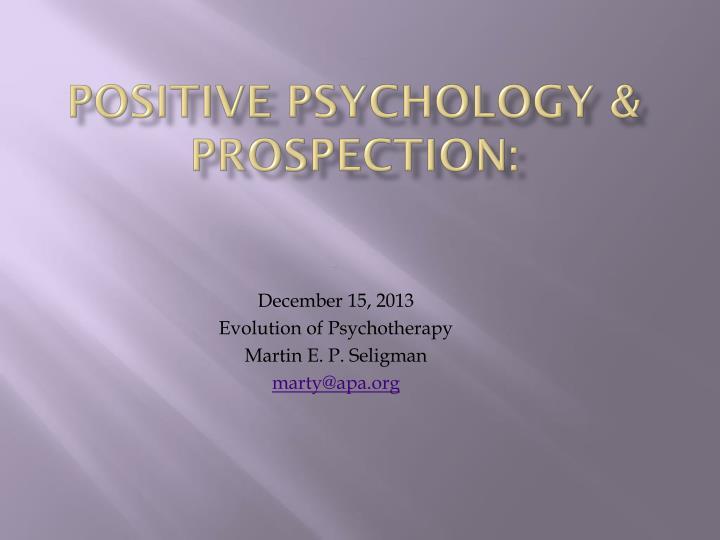 Positive psychology & Prospection: