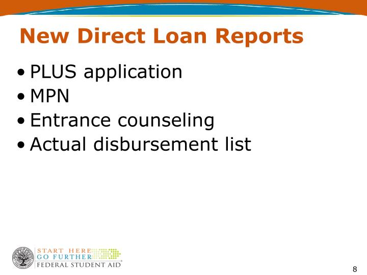 New Direct Loan Reports