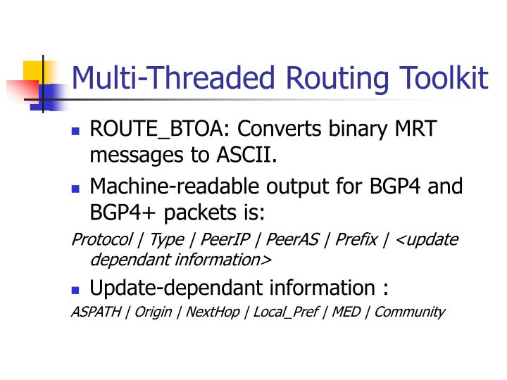 Multi-Threaded Routing Toolkit