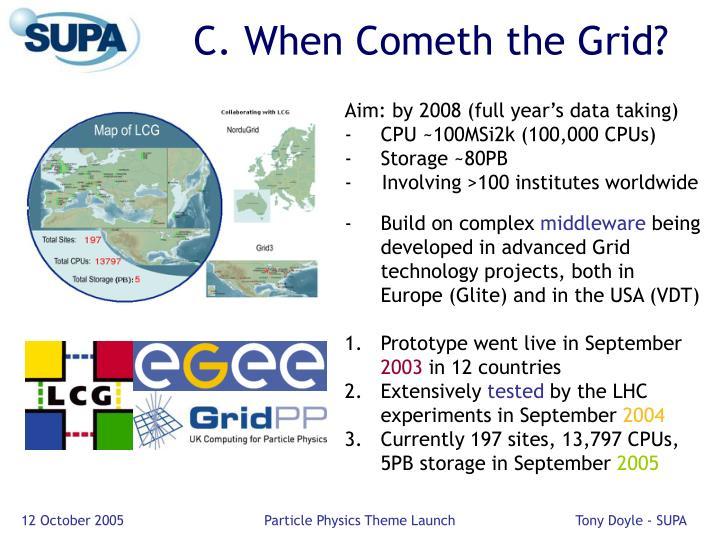 C. When Cometh the Grid?