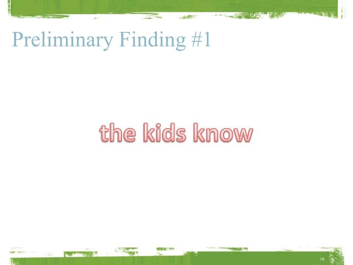 Preliminary Finding #1