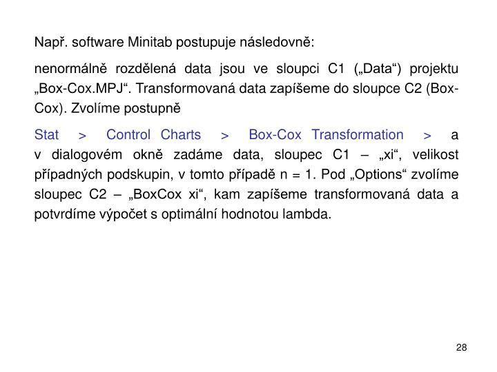 Např.software Minitab postupuje následovně: