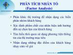 ph n t ch nh n t factor analysis