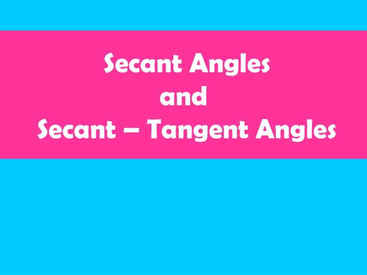 Secant Angles