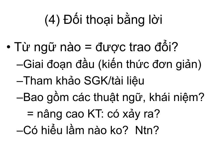 (4) Đối thoại bằng lời
