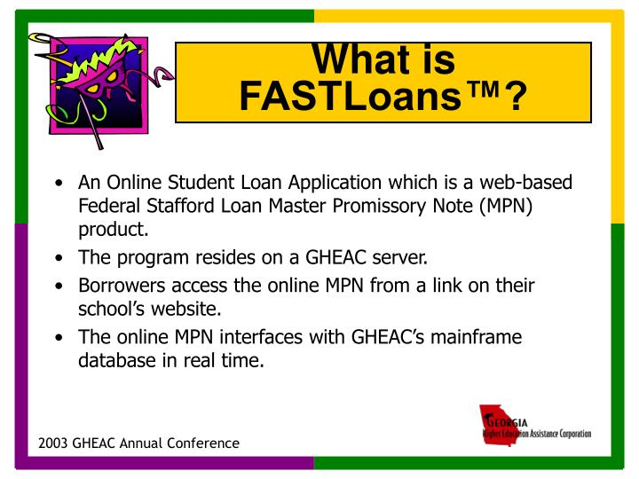 An Online Student Loan Application which is a web-based Federal Stafford Loan Master Promissory Note (MPN) product.
