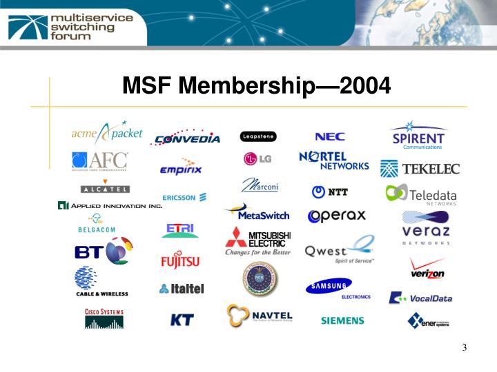 MSF Membership—2004