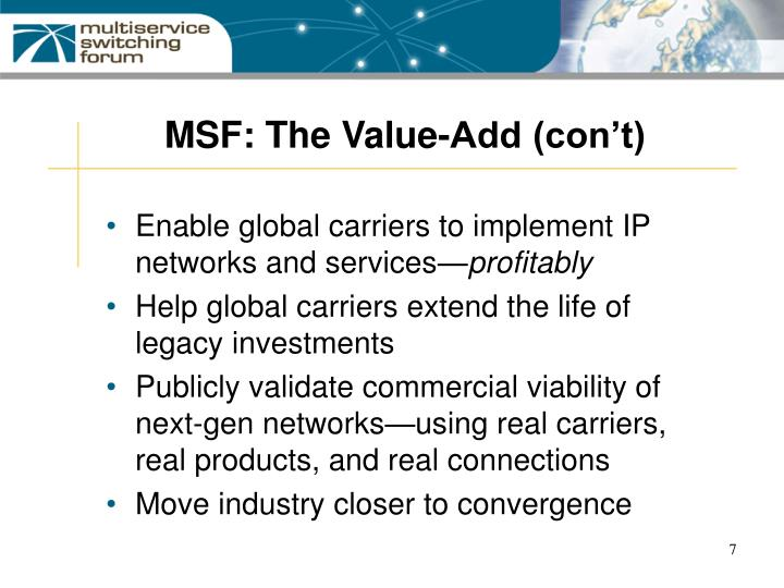 MSF: The Value-Add (con't)