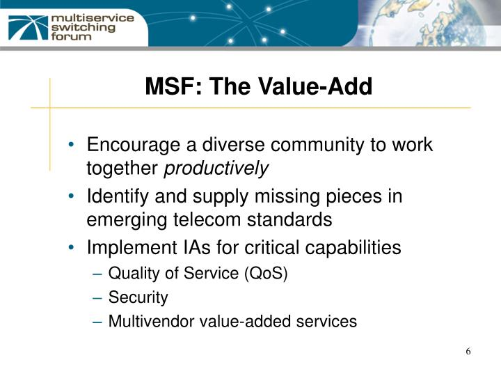 MSF: The Value-Add