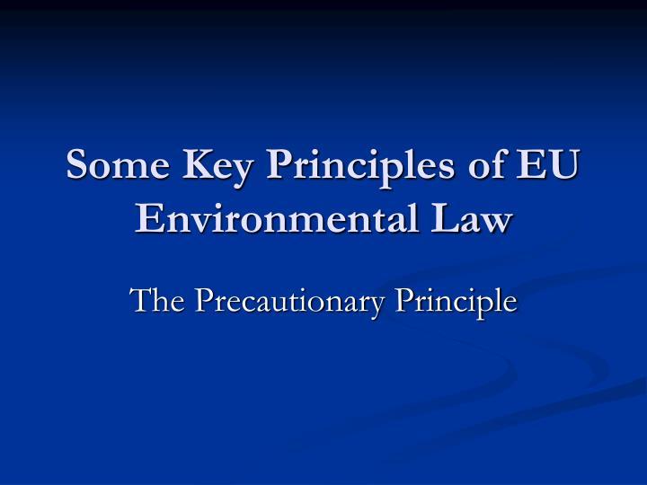 Some Key Principles of EU Environmental Law