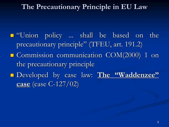 The Precautionary Principle in EU Law