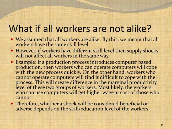 What if all workers are not alike?