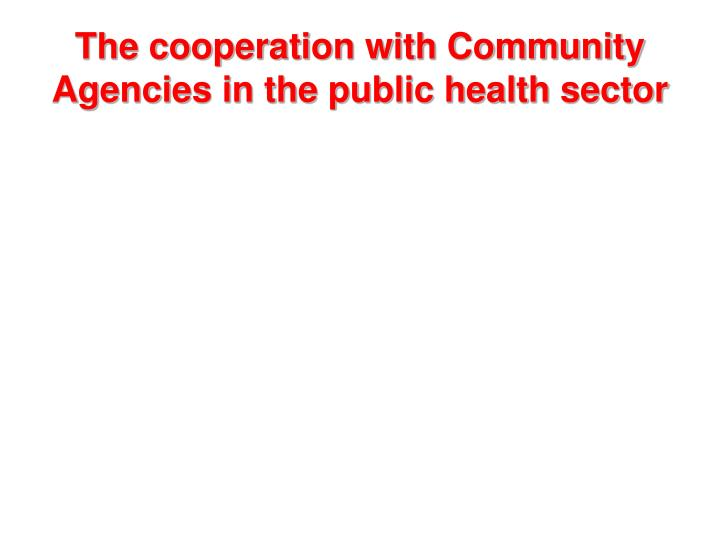 The cooperation with Community Agencies in the public health sector