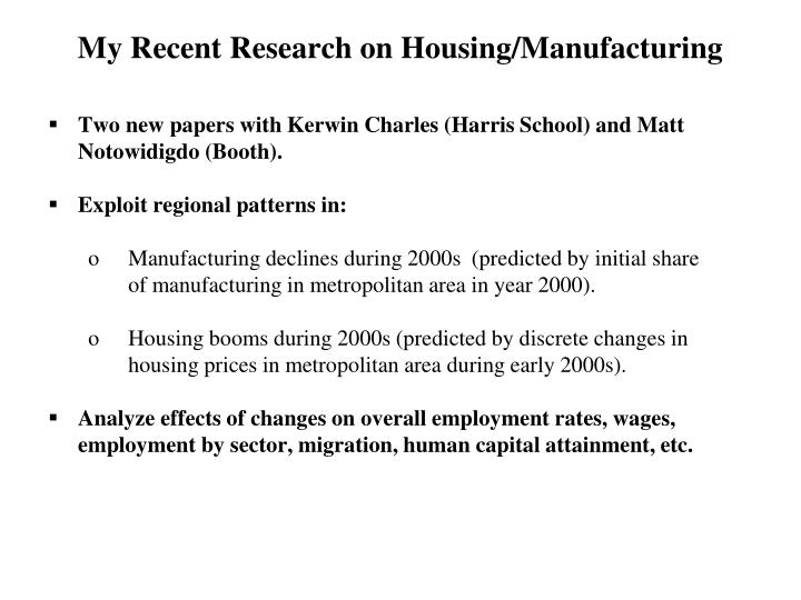 My Recent Research on Housing/Manufacturing