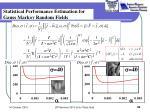 statistical performance estimation for gauss markov random fields