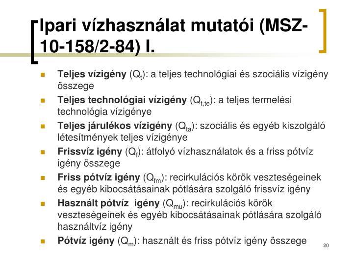 Ipari vízhasználat mutatói (MSZ-10-158/2-84) I.