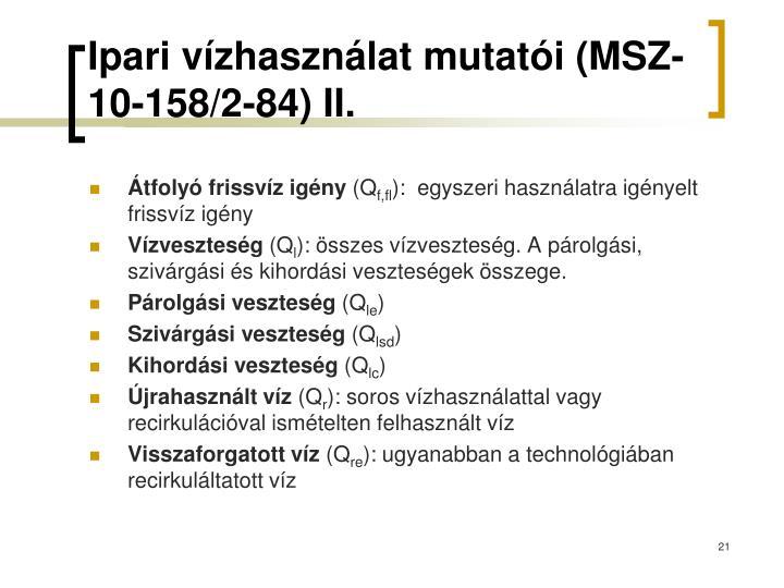 Ipari vízhasználat mutatói (MSZ-10-158/2-84) II.