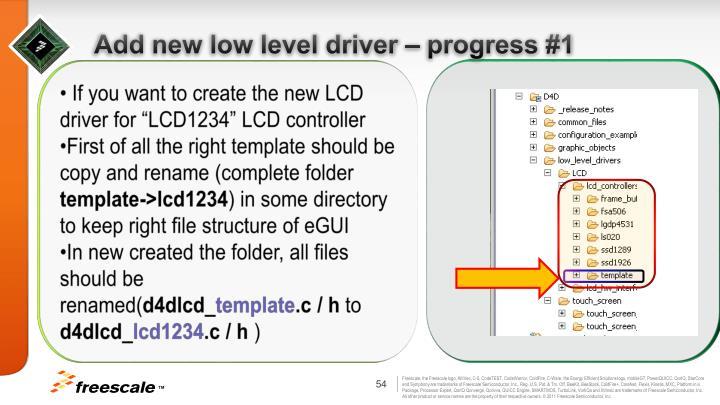 Add new low level driver – progress #1