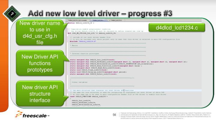 Add new low level driver – progress #3