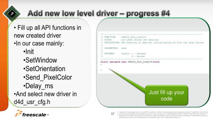 Add new low level driver – progress #4