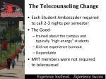 the telecounseling change