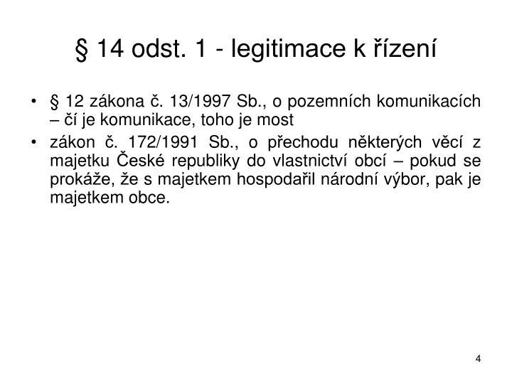 § 14 odst. 1 - legitimace k řízení