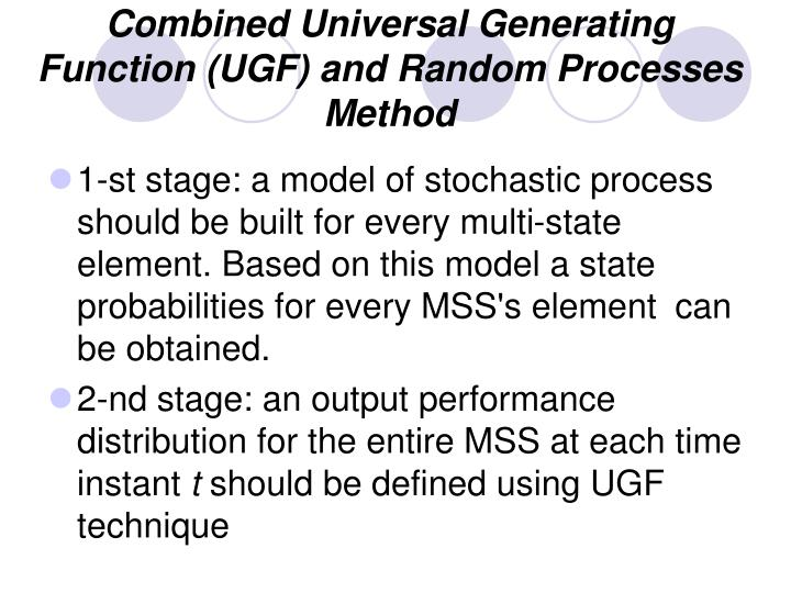 Combined Universal Generating Function (UGF) and Random Processes Method