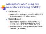 assumptions when using box counts for estimating mortality