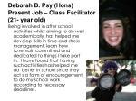 deborah b psy hons present job class facilitator 21 year old