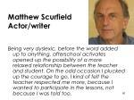 matthew scurfield actor writer