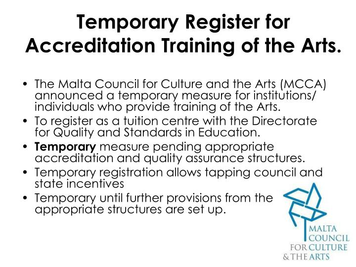 Temporary Register for Accreditation Training of the Arts.