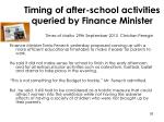 timing of after school activities queried by finance minister