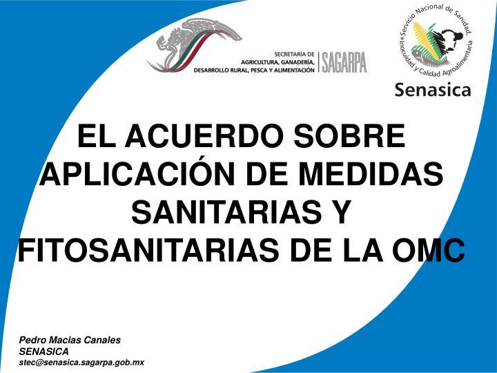 EL ACUERDO SOBRE APLICACIÓN DE MEDIDAS SANITARIAS Y FITOSANITARIAS DE LA OMC
