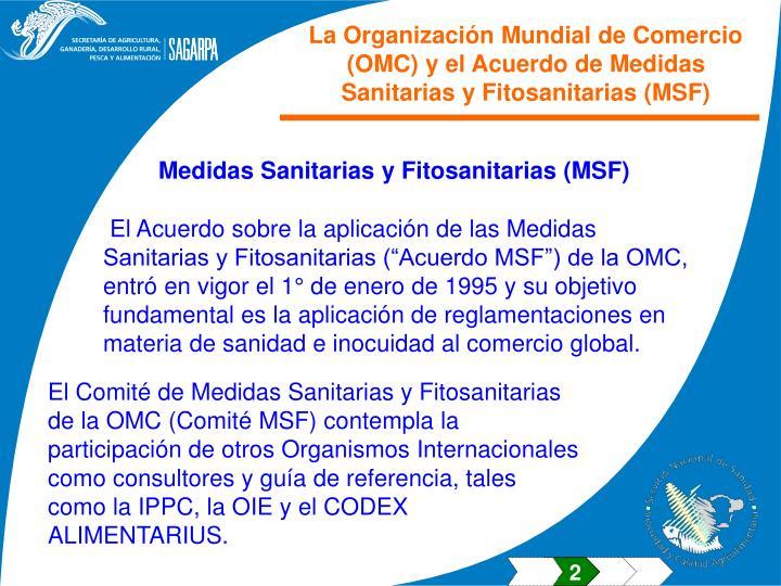 La Organización Mundial de Comercio (OMC) y el Acuerdo de Medidas Sanitarias y Fitosanitarias (MSF)