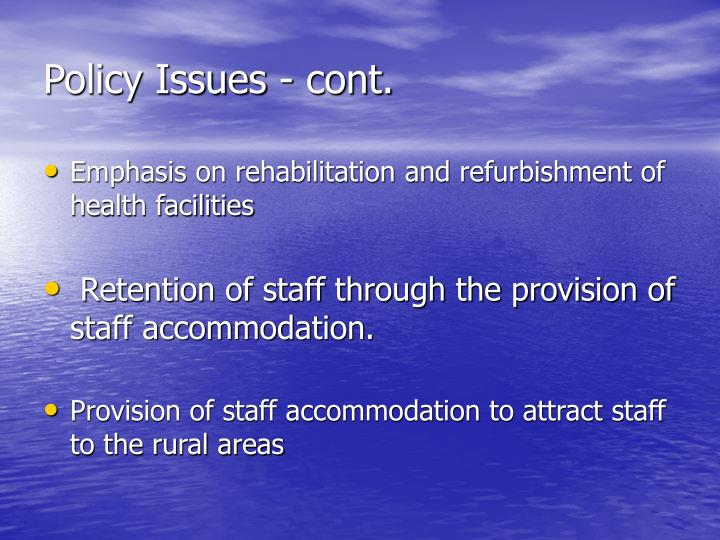 Policy Issues - cont.