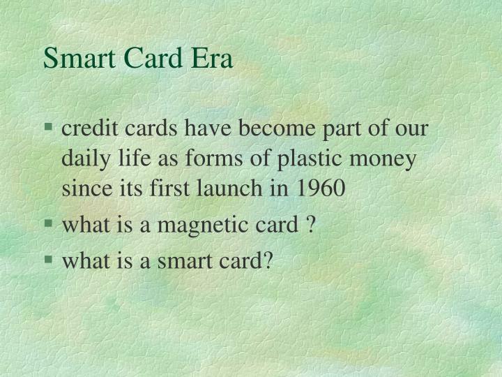 Smart Card Era